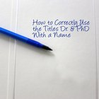 How to Correctly Use the Titles Dr. & PhD With a Name
