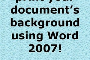 Print a Background Color or Image Using Word 2007