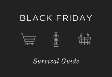 Your Black Friday/Cyber Monday Survival Guide