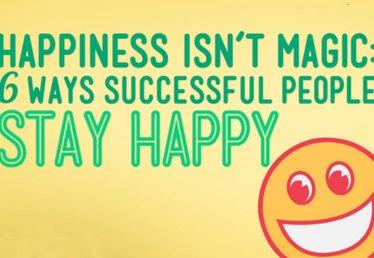 6 Ways Successful People Stay Happy