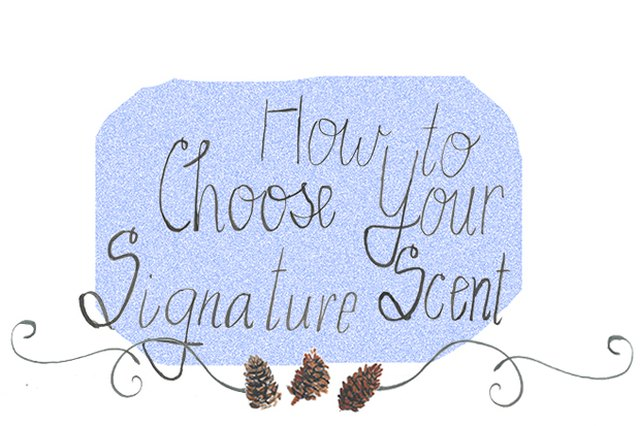 How to Choose Your Signature Scent