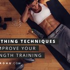 6 Breathing Techniques to Improve Your Strength Training