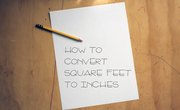 How to Convert Square Feet to Inches
