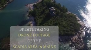 What This New Drone Footage Caught In Maine Is Breathtaking