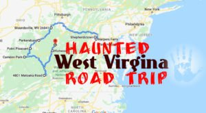 This Haunted Road Trip Will Lead You To The Scariest Places In West Virginia