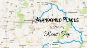 Take A Thrilling Road Trip To The 6 Most Abandoned Places In Kentucky