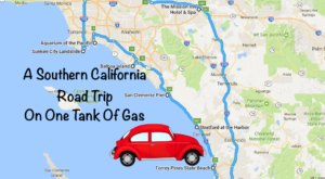 9 Amazing Places You Can Go On One Tank Of Gas In Southern California