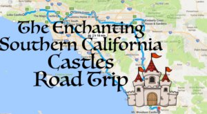 This Road Trip To Southern California's Most Majestic Castles Is Like Something From A Fairytale