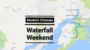 Here's The Perfect Weekend Itinerary If You Love Exploring Alaska's Waterfalls