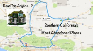 We Dare You To Take This Road Trip To Southern California's Most Abandoned Places