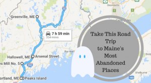 We Dare You To Take This Road Trip To Maine 's Most Abandoned Places