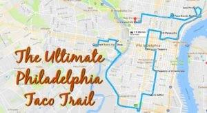 Your Tastebuds Will Go Crazy For This Amazing Taco Trail Through Philadelphia