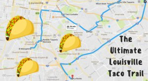 Your Tastebuds Will Go Crazy For This Amazing Taco Trail Through Louisville