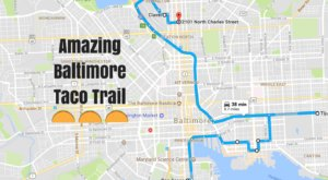 Your Tastebuds Will Go Crazy For This Amazing Taco Trail Through Baltimore