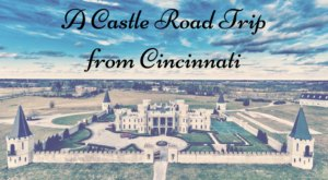 This Road Trip To The Most Majestic Castles Around Cincinnati Is Like Something From A Fairytale
