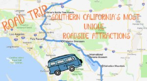 Take This Quirky Road Trip To Visit Southern California's Most Unique Roadside Attractions