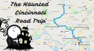 Take A Haunted Road Trip To Visit Some Of The Spookiest Places In Cincinnati