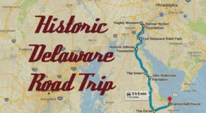 This Road Trip Takes You To The Most Fascinating Historical Sites In All Of Delaware