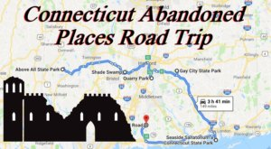 This Road Trip To Connecticut's Most Abandoned Places Is Not For The Faint Of Heart