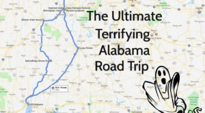The Ultimate Terrifying Alabama Road Trip Is Right Here – And You'll Want To Do It