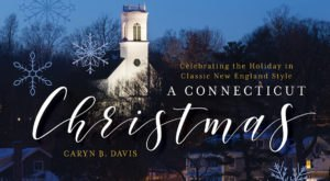 "There's No Better Way To Celebrate The Holidays Than With ""A Connecticut Christmas"""