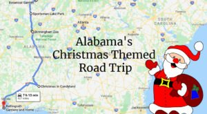 The Christmas Themed Road Trip Through Alabama That'll Fill You With Holiday Cheer