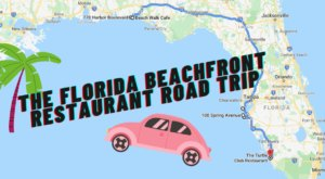 Take This Beachfront Restaurant Road Trip In Florida Where You Can Eat With Your Toes In The Sand