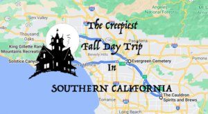 This Creepy Day Trip Through The Spookiest Places In Southern California Is Perfect For Fall