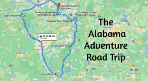 Take This Unforgettable Road Trip To 7 Of Alabama's Most Adventurous Places