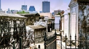 This New Orleans Cemetery Is Among The Most Haunted Places In The Nation