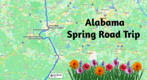 This Spring Road Trip Will Take You To 7 Of Alabama's Cant-Miss Spots
