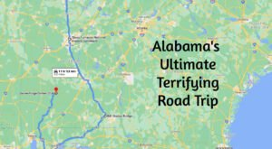 The Ultimate Terrifying Alabama Road Trip Is Right Here And You'll Want To Do It