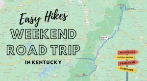 Take This Easy Hikes Road Trip In Kentucky And Try 5 Short Trails In One Weekend