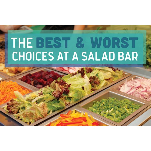 Salads bars aren't necessarily healthy. Watch out for the unhealthy fixings.
