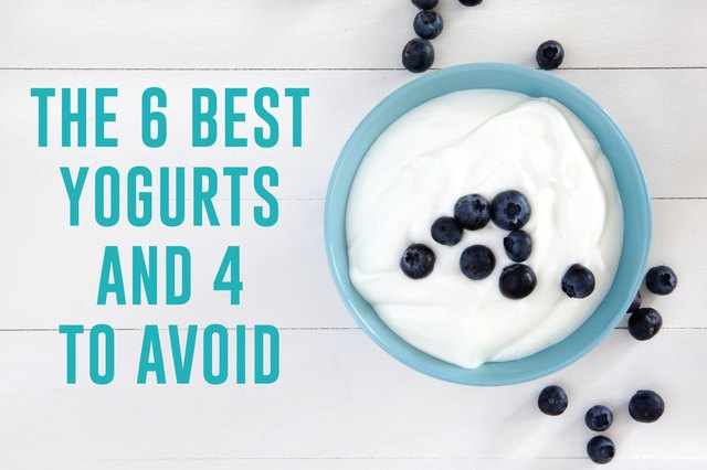 The 6 Best Yogurts and 4 to Avoid