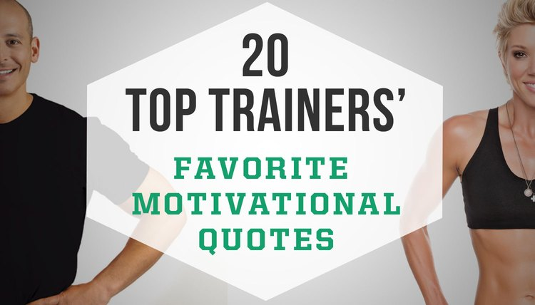 20 Top Trainers' Favorite Motivational Quotes