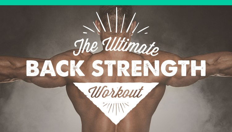 The Ultimate Back Strength Workout
